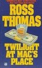 Twilight at Mac's Place, Ross Thomas