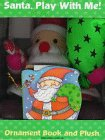 img - for Santa, Play With Me! (Christmas Book and Plush Toy ) book / textbook / text book