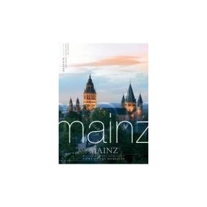 Mainz: Blicke auf die Domstadt. Views of the Dome City