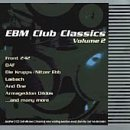 Various Artists - EBM Club Classics Vol.2 (1) - Zortam Music