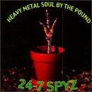 24-7 Spyz - Heavy Metal Soul By the Pound - Zortam Music