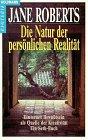 Die Natur der persönlichen Realität - Jane Roberts