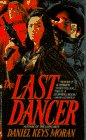 The Last Dancer (Bantam spectra book) (0553562495) by Moran, Daniel Keys