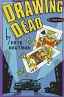Drawing Dead (0671793748) by Hautman, Pete