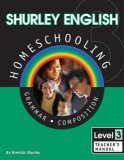 Shurley English Homeschooling Level 3: Grammar Composition: Teacher's Manual