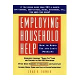 Employing Household Help: How to Avoid Tax and Legal Problemsby Chad R. Turner