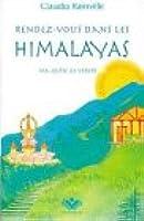 Rendez-vous dans les Himalayas, tome 1 - Ma quête de vérité