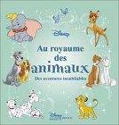 echange, troc Walt Disney - Au royaume des animaux : aventures inoubliables