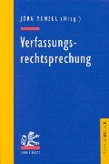 Verfassungsrechtsprechung: Hundert Entscheidungen des Bundesverfassungsgerichts in Retrospektive