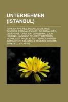 Unternehmen (Istanbul): Turkish Airlines, Pegasus Airlines, TÜVturk, Çraan-Palast, Sultan-Ahmed-Gefängnis, Onur Air, Denizbank, Çalk Holding (German Edition)