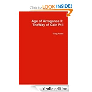 Age of Arrogance II: The Way of Cain Pt I