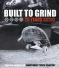 Built to Grind: 25 Years of Hardcore...