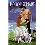 Deliciously Wicked ~ Robyn DeHart