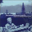 echange, troc Various Artists - Between Heaven & Earth: Traditional Gamelan Music of Bali
