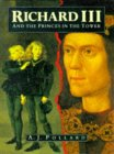 Richard III and the Princes in the Tower A.J. Pollard