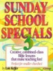 Sunday School Specials (Sunday School Specials) 3 (155945606X) by Lois Keffer