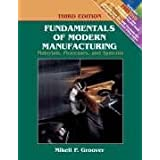 Fundamentals of Modern Manufacturing: Materials, Processes, and Systemsby Mikell P. Groover