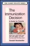 img - for The Immunization Decision: A Guide for Parents (The Family health series) book / textbook / text book