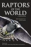 Raptors of the World: A Field Guide (0713669578) by Ferguson-Lees, James