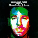 10cc Changing Faces: The Best of 10cc and Goldey & Creme
