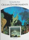 img - for Ocean Environments (Deep Blue Planet) book / textbook / text book