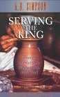 Serving the King: Doing Ministry in Partnership With God (Classics for the 21st Century)