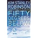 Fifty Degrees Belowby Kim Stanley Robinson