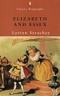 Elizabeth and Essex: A Tragic History (Penguin Classic Biography) (0141390255) by Strachey, Lytton