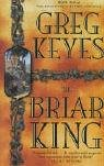The Briar King (Kingdoms of Thorn & Bone) (0330419455) by Keyes, Greg