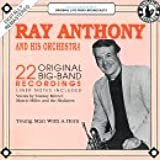 Ray Anthony and His Orchestra: 22 Original Big Band Hits