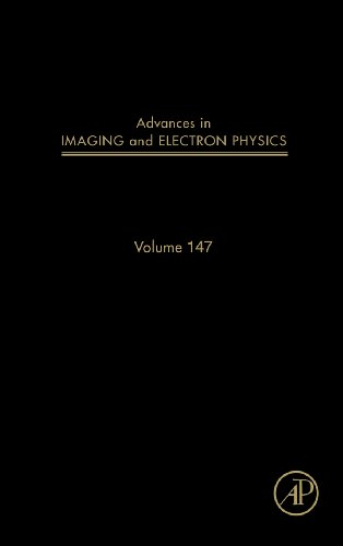 Advances In Imaging And Electron Physics, Volume 147 (Advances In Imaging & Electron Physics)