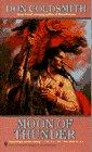 MOON OF THUNDER (Spanish Bit Saga of the Plains Indians), DON GOLDSMITH