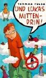 Und Lukas mittendrin!. Für Mädchen verboten,  Band 3 (3522173481) by Thomas Fuchs