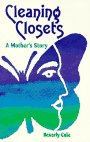 Cleaning Closets-A Mother's Story, Beverly Cole