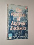 img - for The Election of Andrew Jackson book / textbook / text book