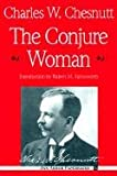 The Conjure Woman (Ann Arbor Paperbacks) (0472061569) by Chesnutt, Charles W.