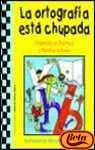 LA Ortografia Esta Chupada (Spanish Edition) (8427028873) by Francisco Gurrea