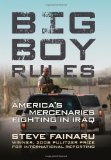 Big Boy Rules: Americas Mercenaries Fighting in Iraq (Hardcover)