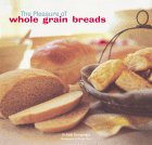 The Pleasure of Whole Grain Breads (0811814556) by Hensperger, Beth