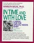 In Time and With Love: Caring for the Special Needs Baby (0937858951) by Segal, Marilyn