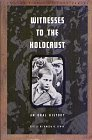 Witnesses to the Holocaust: An Oral History (Oral History Series)