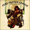 PURE PRAIRIE LEAGUE - Pure Prairie League/If the Shoe Fits - Zortam Music