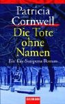 Die Tote ohne Namen (3442054931) by Patricia Cornwell