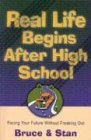 Real Life Begins After High School: Facing the Future Without Freaking Out (Bickel, Bruce and Jantz, Stan) (0830734848) by Bickel, Bruce