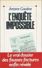 L'enqu�te impossible : Le vrai dossier des fausses factures enfin r�v�l� par Gaudino