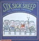 Six Sick Sheep 101 Tongue Twisters Paperback 1994