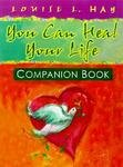 You Can Heal Your Life - Companion Book Louise L Hay