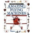 img - for Amazing Flying Machines (Amazing worlds) book / textbook / text book