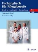 Fachenglisch für Pflegeberufe. Brush up your english. Fast and easy