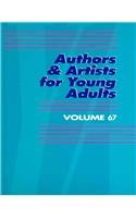 Authors and Artists for Young Adults: A Biographical Guide to Novelists, Poets, Playwrights Screenwriters, Lyricists, Illustrators, Cartoonists, ... 67 (Authors & Artists for Young Adults)